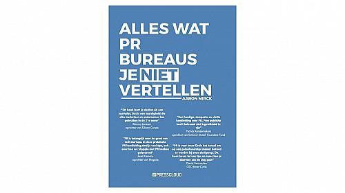 Presscloud - PR-handleiding 'Alles wat PR-bureaus je niet vertellen' moet PR toegankelijker maken
